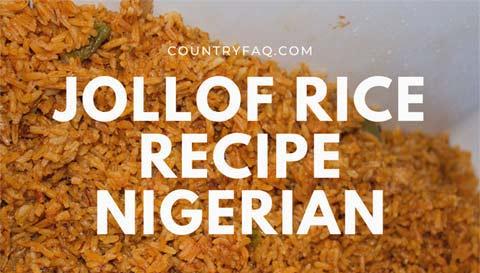 Jollof Rice Recipe for Nigerian – Taste and Preparation