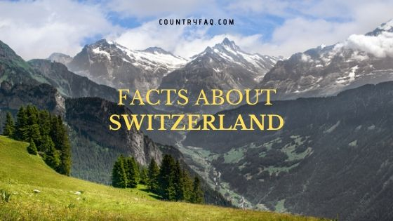 20 Interesting Switzerland Facts One Should Know