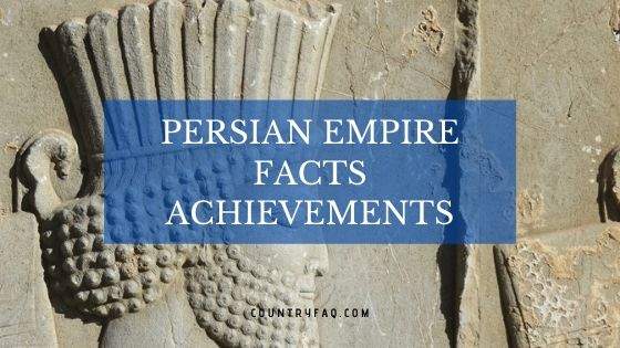 12 Persian Empire Facts and Achievements