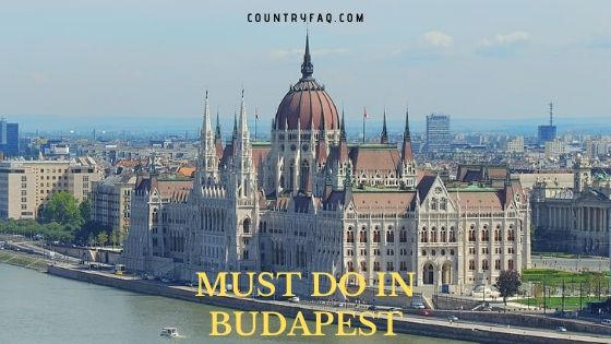 57 Must-do Things in Budapest for Travelers