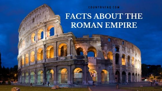 25 Interesting Facts About The Roman Empire